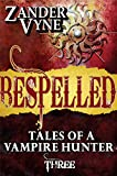 Bespelled (Tales of a Vampire Hunter Book 3)