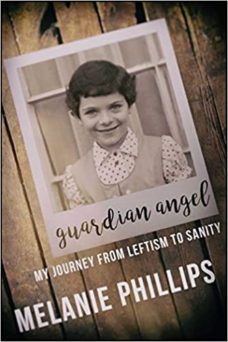 Phillips – Guardian Angel: My Journey from Leftism to Sanity
