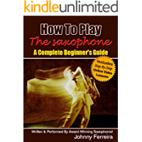 How To Play The Saxophone - A Complete Beginner's Guide book cover