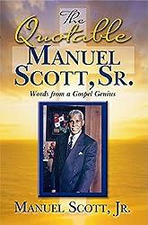 The Quotable Manuel Scott Sr.: Words From A Gospel Genius