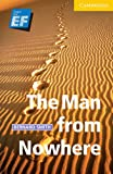 The Man from Nowhere Level 2 Elementary/Lower Intermediate EF Russian Edition: Level 2 (Cambridge English Readers)