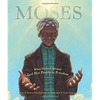 Moses: When Harriet Tubman Led Her People to Freedom (Caldecott Honor Book)