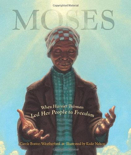 Book Cover: Moses: When Harriet Tubman Led Her People to Freedom (Caldecott Honor Book)