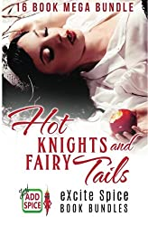 Hot Knights and Fairy Tails: 16 Book Excite Spice MEGA Bundle