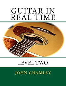 Guitar in Real Time: Level Two by [Chamley, John]