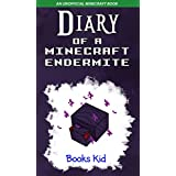 Minecraft: Diary of a Minecraft Endermite (An Unofficial Minecraft Book) (Minecraft Diary Books and Wimpy Zombie Tales For Kids Book 31)