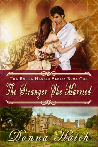The Stranger She Married: Regency Historical Romance (Rogue Hearts Series Book 1) by [Hatch, Donna]