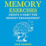 Memory Exercises: Create a Habit for Memory Enhancement | Ivan Harmon