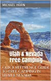 Utah & Nevada Free Camping: Quick Reference Guide to Free Camping in Utah & Nevada