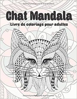 Chat Mandala Livre De Coloriage Pour Adultes Amazon Co Uk Bouchard Adam 9798623641694 Books