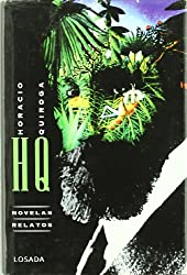 Novelas Y Relatos Completos Horacio Quiroga (Obras) (Spanish Edition)