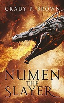 Numen the Slayer (Magnus Dynasty Saga Book 1) by [Brown, Grady P.]