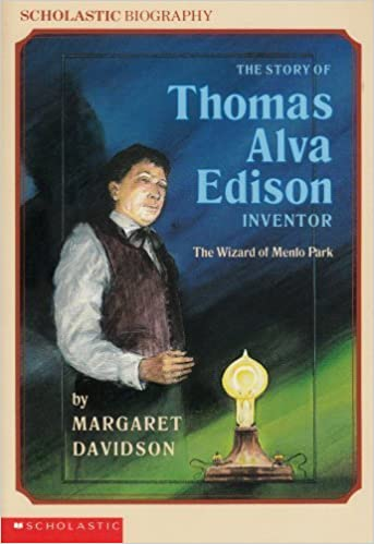 Thomas Alva Edison: Wizard of Menlo Park