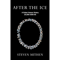 After the Ice: A Global Human History, 20,000 - 5000 BC (English Edition)