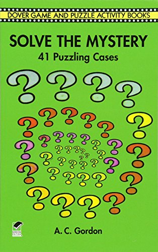 Solve the Mystery: 41 Puzzling Cases (Dover Children's Activity Books)