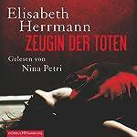 Zeugin der Toten | Elisabeth Herrmann