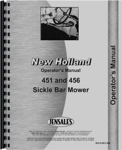 New Holland 451 Sickle Bar Mower Operators Manual (Sickle Bar Mower)