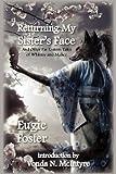 Returning My Sister's Face, Eugie Foster, 1607620111