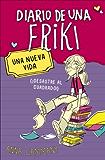 Una nueva vida (Diario de una friki 1): (¡Desastre al cuadrado!)