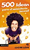 500 Ideas para el ministerio juvenil (Spanish Edition)