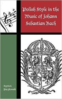 Book Polish Influence on Music Johacb (Contextual Bach Studies)