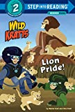 Lion Pride (Wild Kratts) (Step into Reading)