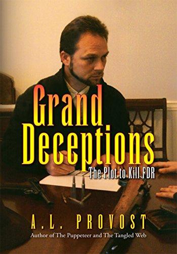 Grand Deceptions : The Plot to Kill FDR