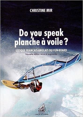 Amazon Fr Do You Speak Planche A Voile Lexique Francais Anglais Du Fun Board Mir Christine Drake Jim Livres