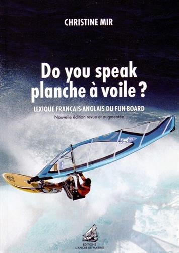 Do you speak planche à voile ? : Lexique français-anglais du fun-board