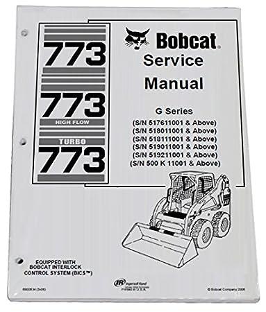 amazon com bobcat 773 g series skid steer complete shop service rh amazon com bobcat 773 repair manual bobcat 773 service manual