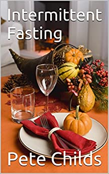 Intermittent Fasting by [Childs, Pete]