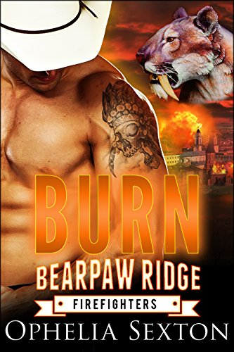 Burn (Bearpaw Ridge Firefighters Book 5) by [Sexton, Ophelia]