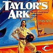 Taylor's Ark: Taylor's Ark, Book 1 | Jody Lynn Nye
