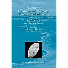 Tracking Environmental Change Using Lake Sediments: Volume 3: Terrestrial, Algal, and Siliceous Indicators