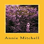 A Mother's Loss 2nd Edition: Take My Hand and Allow Me to Lead You the Way Towards Comfort and Recovery | Annie Mitchell