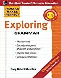 Practice Makes Perfect: Exploring Grammar (Practice Makes Perfect Series)