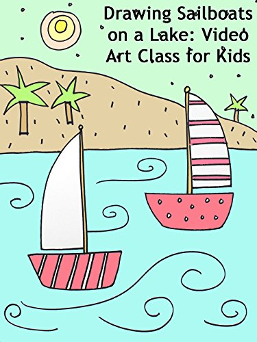Drawing Sailboats on a Lake: Video Art Class for Kids