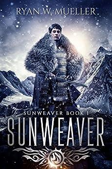 Sunweaver by [Mueller, Ryan W.]