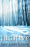 Fugitive: A Frost Story (The Frost Chronicles)