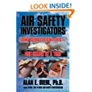 Air Safety Investigators: Using Science to Save Lives—One Crash at a Time