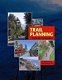 Trail Planning for California Communities, Bondurant, Julie and Thompson, Laura, 0923956816