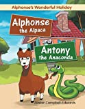 Alphonse the Alpaca and Antony the Anaconda