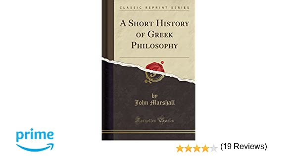 A short history of greek philosophy classic reprint john a short history of greek philosophy classic reprint john marshall 9781330291863 amazon books fandeluxe Ebook collections