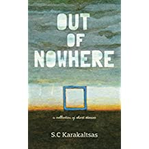 Out Of Nowhere: A collection of short stories