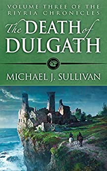 The Death of Dulgath (The Riyria Chronicles Book 3) (English Edition) de [Sullivan, Michael J.]