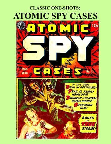 Download Classic One-Shots: Atomic Spy Cases: Great Single-Issue Golden Age Spy Comic Action - All Stories - No Ads pdf
