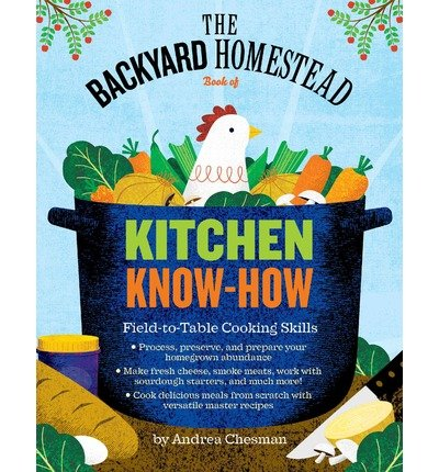 Field-to-Table Cooking Skills The Backyard Homestead Book of Kitchen Know-How (Paperback) - Common