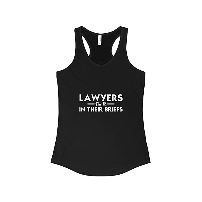 dee0d24c3a27ea Lawyers Do It in Their Briefs Men Women Birthday Gift Funny Women s Tank -  top tee at Amazon Women s Clothing store