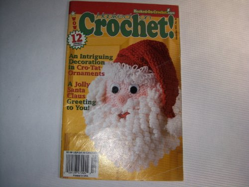 Hooked on Crochet! December 2001 No. 90 (12 Terrific designs, A Jolly Santa Claus, An Intriguing Decoration in Cro-Tat Ornaments, Vol. 15)