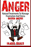 Anger: Natural Treatments To Manage Frustration And Stress